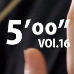"""5'00"""" vol16"""